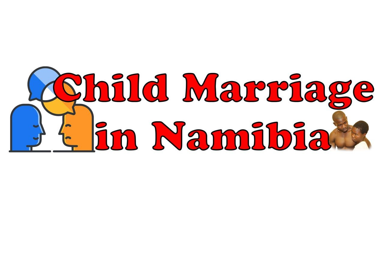 Child Marriage in Namibia: A case study of the Kavango East and Zambesi regions